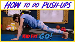 How to do a Push Up - Fitness for kids, by kids! Kid Fit GO!