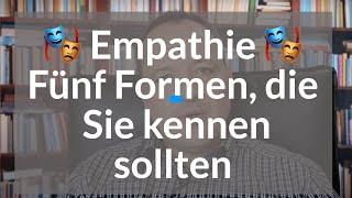 Empathie - Fünf Formen, die Sie kennen sollten