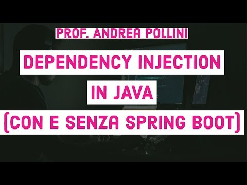 DEPENDENCY INJECTION IN JAVA (JAVA E SPRING BOOT) Java in italiano
