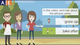 Phrasal Verbs - Grow Up and Take After
