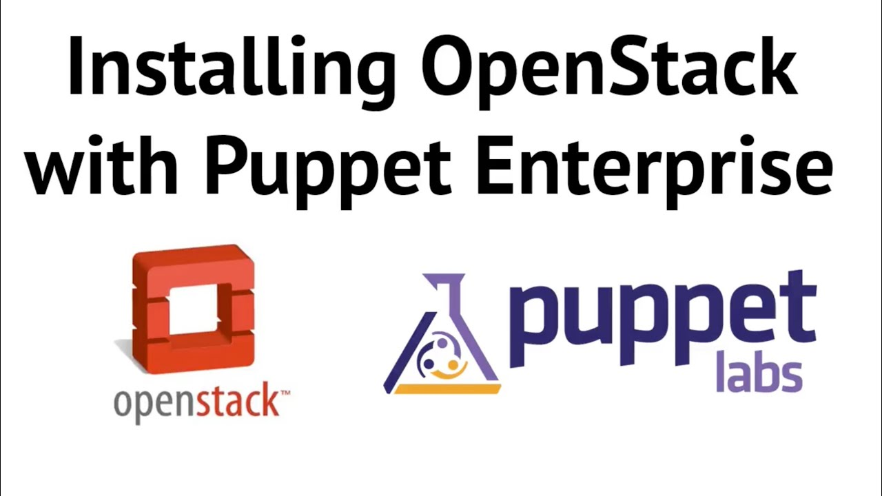 openstack puppet Installing OpenStack with Puppet Enterprise - YouTube