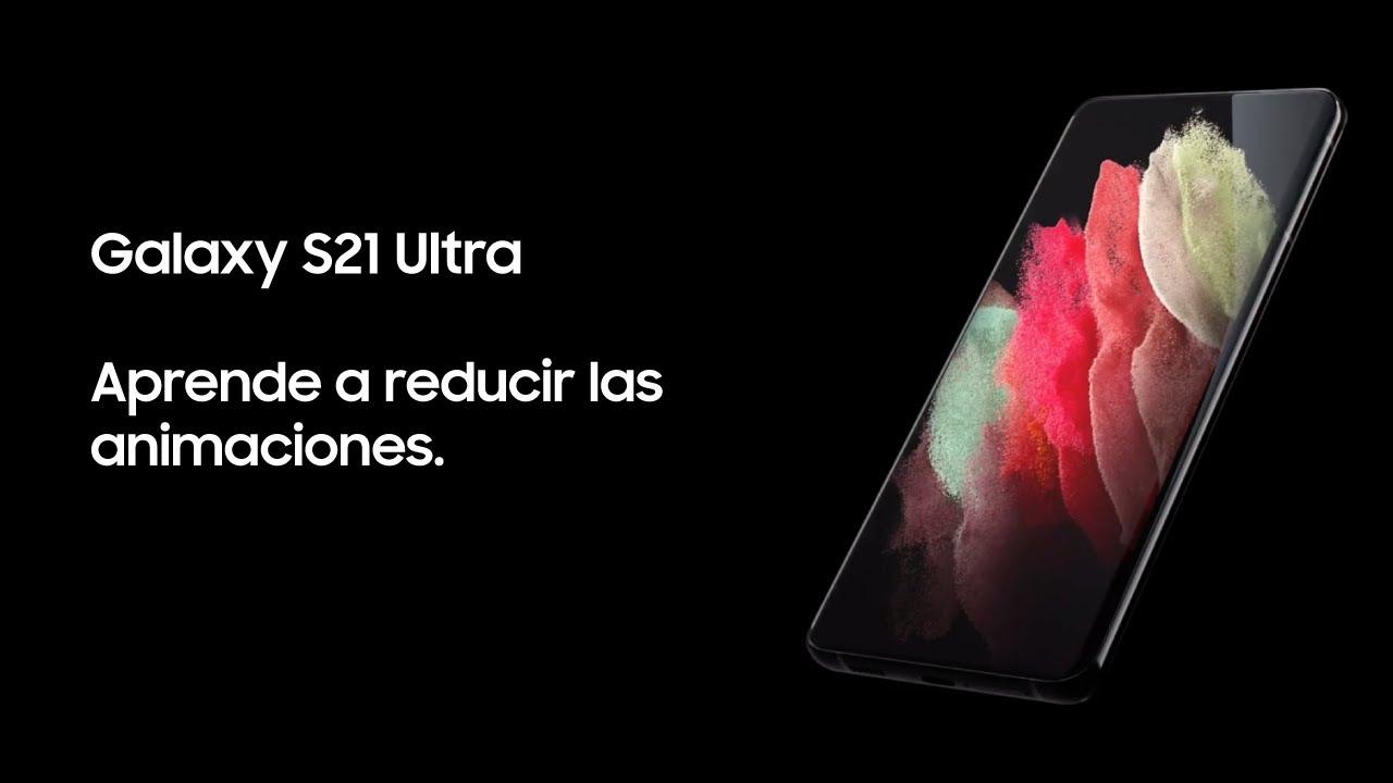 Samsung | Producto | Galaxy S21 Ultra | Aprende a reducir las animaciones.
