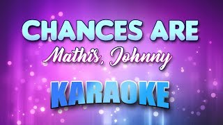 Chances Are - Mathis, Johnny (Karaoke version with Lyrics)