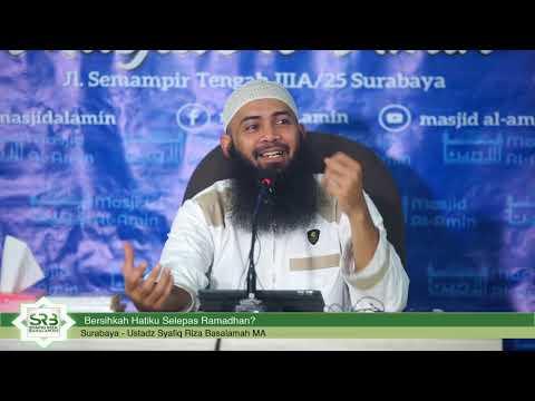 Bersihkah Hatiku Selepas Ramadhan? - Ustadz Dr Syafiq Riza Basalamah MA