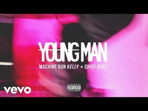 Machine Gun Kelly - Young Man (Audio) ft. Chief Keef
