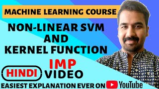 Non-Linear Support Vector Machine (SVM) And Kernel Function ll Machine Learning Course in Hindi