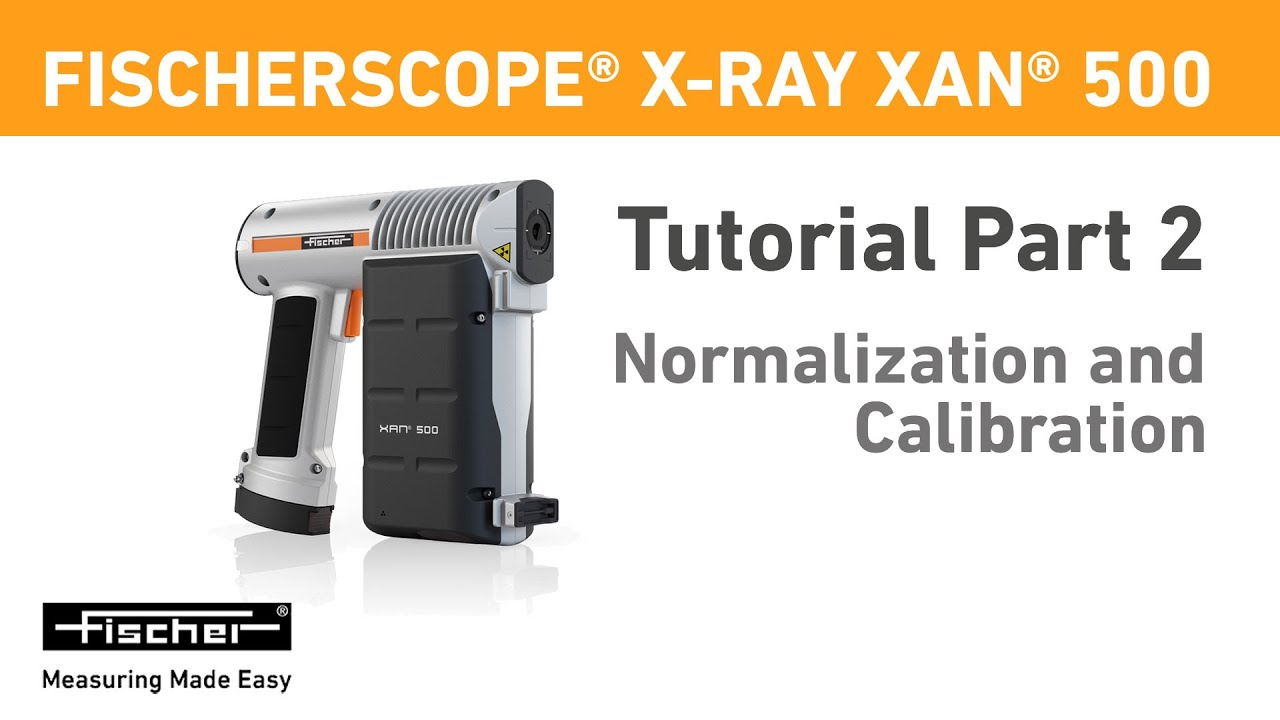 Download X-RAY XAN 500 Tut. Part 2: Normalization + Calibration | Portable X-ray Fluorescence Gauge | Fischer