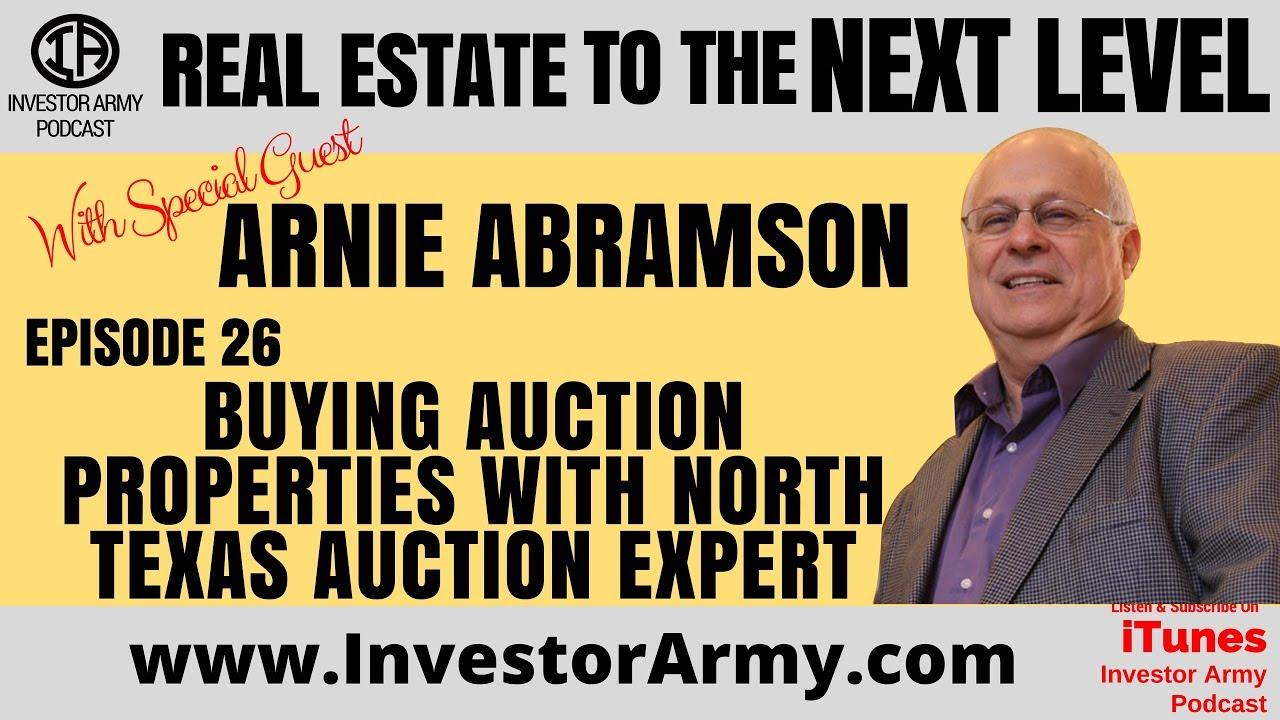 Episode # 26 - Arnie Abramson - Buying Auction Properties With North Texas Auction Expert