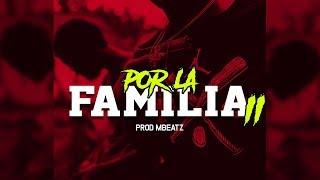 """Por La Familia 2"" - Instrumental Maleanteo x Hip Hop Beat Rap Calle│Mbeatz"