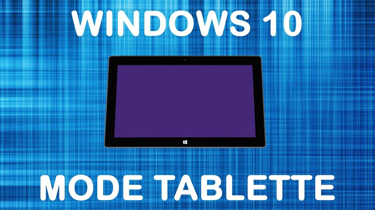 Retrouver le bureau Désactiver Mode Tablette Windows 10