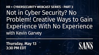 Not in Cyber Security? No Problem! Creative Ways to Gain Experience With No Experience