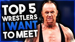 WWE Wrestlers I Want To Meet | Top 5