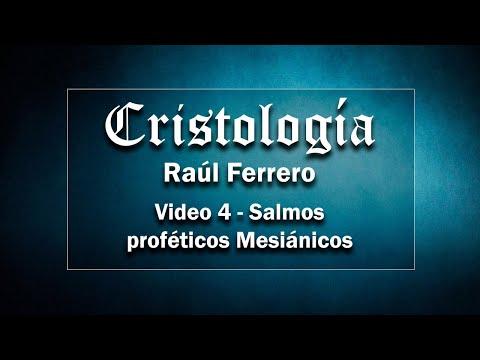 Cristología - Raúl Ferrero - Video 4 - Salmos Proféticos Mesiánicos