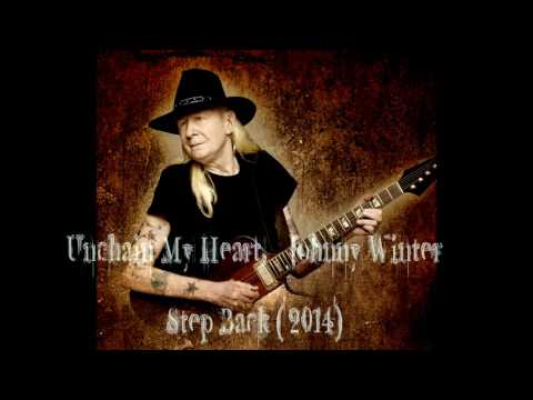 Unchain My Heart  - Johnny Winter (2014)