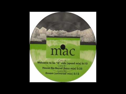 Mac - Welcome To Be 'A' Side (Speed Mix)