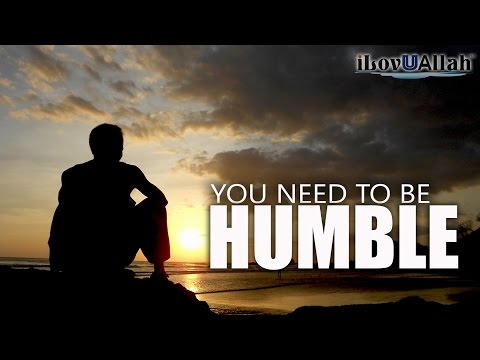 You Need To Be Humble | Mufti Menk