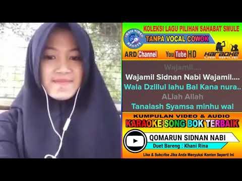 Qomarun Sidnan Nabi Karaoke Sholawat Duet Tanp Vocal Cowok Feat Khani Rina