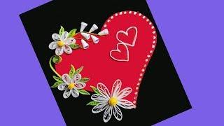 Paper Quillig Heart Design || Quill Flower  Heart Greeting Card || Siri Art&Craft ||