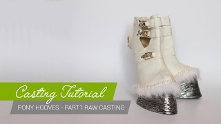 Casting Tutorial - How to make pony hoof shoes (Part1) [ENG]