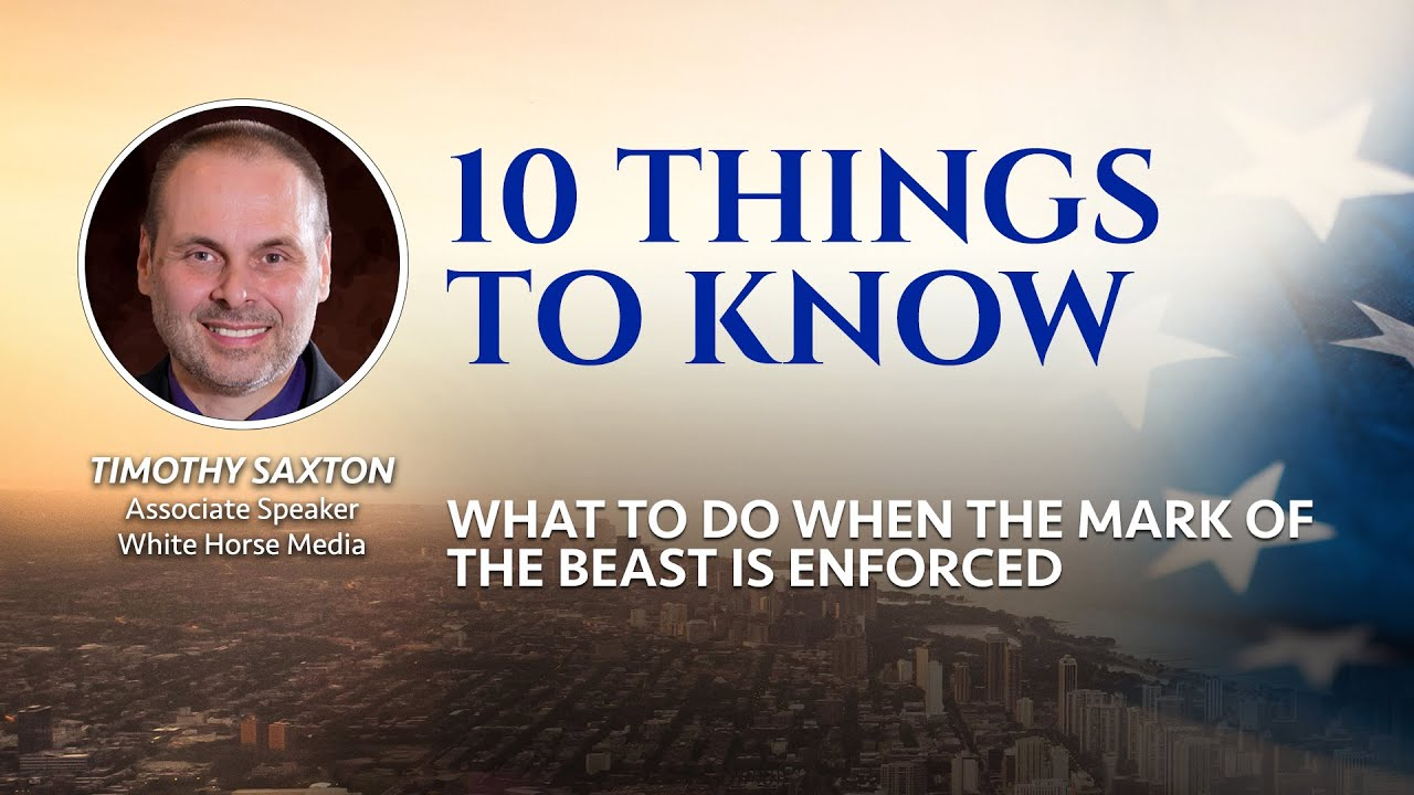 2 - What to Do When the Mark of the Beast is Enforced: 10 Things to Know