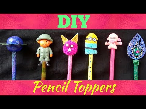 DIY Pencil Toppers | 6 cute  and easy Pencil Toppers for kids
