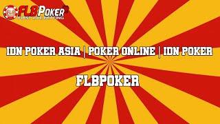 Idn Poker Asia Poker Online Idn Poker Flbpoker Youtube