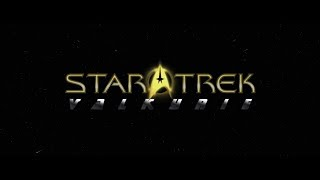 Star Trek: Valkyrie - Revised Main Titles 16:9 (Theme by Kevin Manthei)