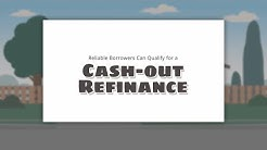 Reliable Borrowers Can Qualify for a Cash-Out Refinance