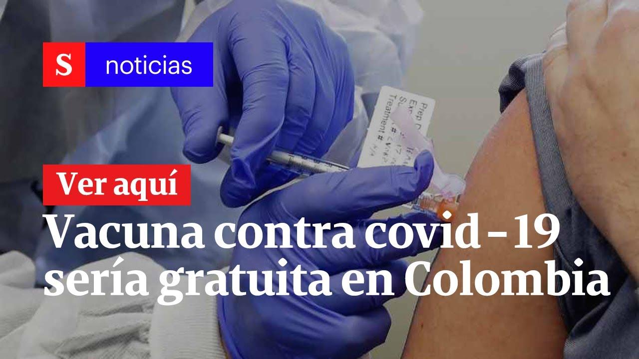 Vacuna contra covid-19 sería gratuita en Colombia, caso Diego Cadena y más | Semana Noticias