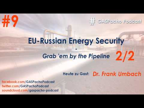 EU-Russian Energy Security - Grab 'em by the Pipeline - Part 2
