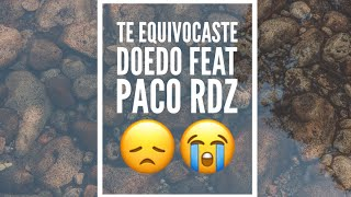 Doedo / Te Equivocaste / Feat. Paco Rdz (Video Lyrics)