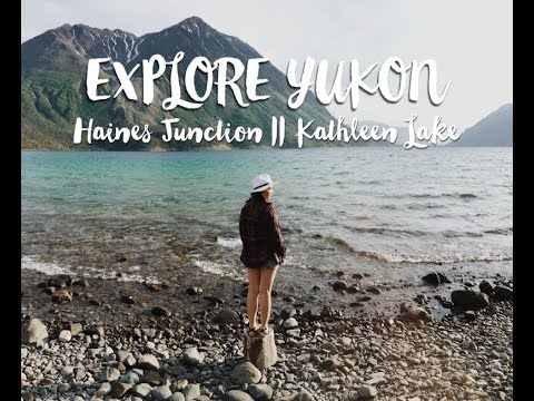 Our Trip To Haines Junction And Kathleen Lake