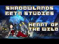All About Heart Of The Wild - Shadowlands Beta Studies