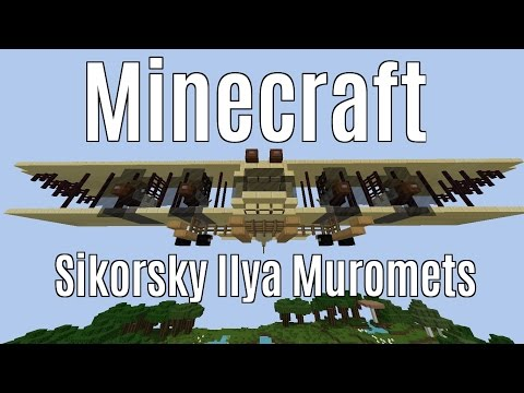 Minecraft: Sikorsky Ilya Muromets from YouTube · Duration:  3 minutes 12 seconds