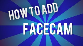 How to Add FaceCam With Windows Live Movie Maker