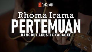 Download pertemuan - rhoma irama (akustik karaoke)