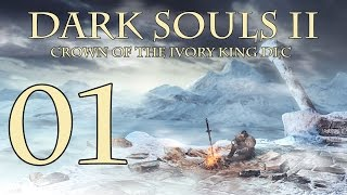Dark Souls 2 Crown of the Ivory King - Walkthrough Part 1: Frozen Eleum Loyce