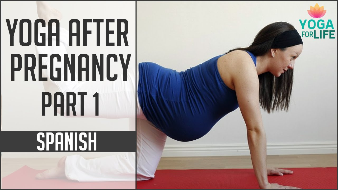 Yoga After Pregnancy Part 1 Yoga In Spanish With