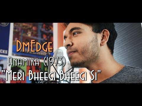 Meri Bheegi Bheegi Si (Revamp Cover) - DmEdge - Kishore Kumar -  Anamika (1973)
