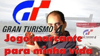 Gran Turismo 4: Jogo marcante para minha vida