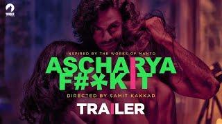 Ascharya F#*k It | Official Trailer | Samit Kakkad | Yoodlee Films | Priyanka Bose | 2018