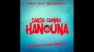 DANSE COMME HANOUNA (YAMIE FEAT MB / SHINESE)