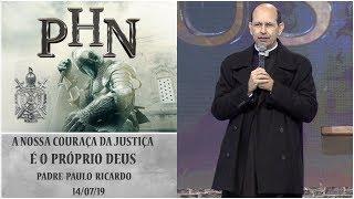 A nossa couraça da justiça é o próprio Deus - Padre Paulo Ricardo (14/07/19)