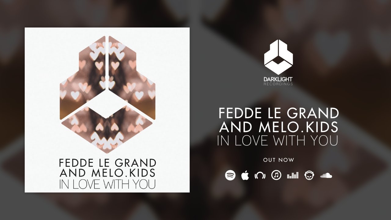 BELUISTER: Fedde Le Grand & Melo.Kids - In Love With You