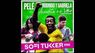 Acredita No Véio (Listen to the Old Man) (Sofi Tukker Remix) - Rodrigo y Gabriela, Pelé