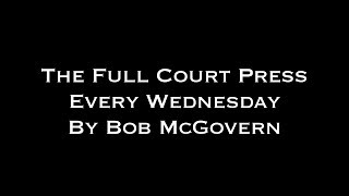 The Full Court Press with Bob McGovern