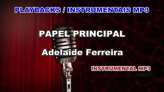 ♬ Playback / Instrumental Mp3 - PAPEL PRINCIPAL - Adelaide Ferreira