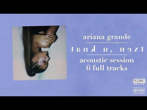 Ariana Grande - Thank U, Next (Acoustic Session - FULL) Mp3