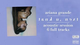 Ariana Grande - Thank U, Next (Acoustic Session - FULL) Video
