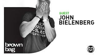 D Brown Bag - JOHN BIELENBERG